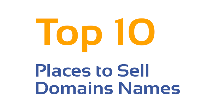Top 10 Places to Sell Domains Names - Make Money Online